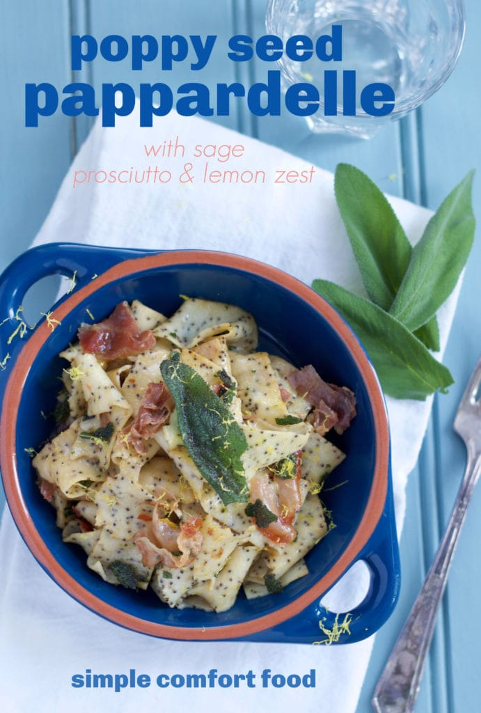 poppy seed pappardelle with sage & prosciutto
